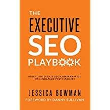 The Executive SEO Playbook: How to Integrate SEO Company-Wide for Increased Profitability