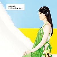 Unchanging Love~君がいれば~(初回生産限定盤)(DVD付)