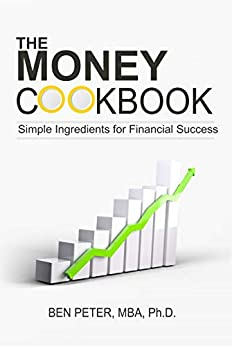 The Money Cookbook: Simple ingredients for financial success by [Peter, Ben]