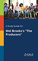 A Study Guide for Mel Brooks's the Producers