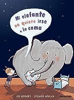 Mi elefante no quiere irse a la cama / My Elephant Does Not Want to Go to Bed