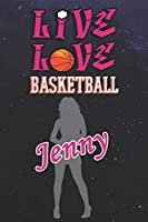 Live Love Basketball Jenny : The Perfect Notebook For Proud Basketball Fans Or Players | Forever Suitable Gift For Girls | Diary | College Ruled | Journal: Blank Lined Journals - 120 Pages - 6 x 9 Inch - Notebook - Notepad - Paperback