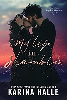 My Life in Shambles: A Standalone Romance by [Halle, Karina]
