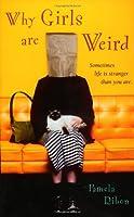 Why Girls Are Weird: A Novel