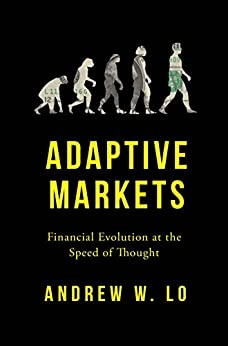 Adaptive Markets: Financial Evolution at the Speed of Thought by [Lo, Andrew W.]