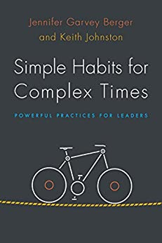 Simple Habits for Complex Times: Powerful Practices for Leaders by [Berger, Jennifer Garvey, Johnston, Keith]