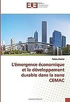 L'émergence économique et le développement durable dans la zone CEMAC