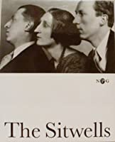 The Sitwells and the Arts of the 1920s and 1930s: National Portrait Gallery, London (Who's Who in Art & Society Between the Wars S.)