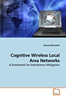 Cognitive Wireless Local Area Networks: A framework for Interference Mitigation