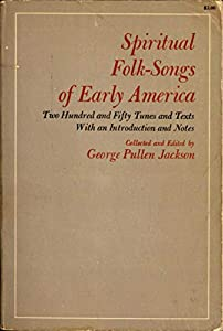"The Abridged Version of ""Spiritual Folk-Songs of Early America"": Two Hundred and Fifty Tunes and Texts, with an Introduction and Notes (English Edition)"