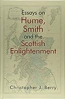 Essays on Hume, Smith and the Scottish Enlightenment (Edinburgh Studies in Scottish Philosophy)