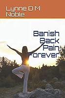Banish Back Pain Forever