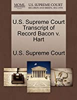 U.S. Supreme Court Transcript of Record Bacon V. Hart