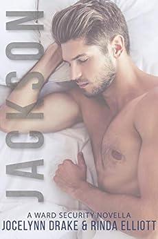 Jackson (Ward Security Book 6) by [Elliott, Rinda, Drake, Jocelynn]