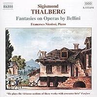 Fantasies on Operas By Bellini by S. Thalberg (2001-05-03)