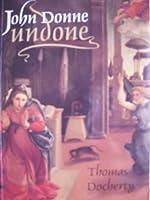 John Donne, Undone