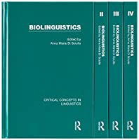 Biolinguistics (Critical Concepts in Linguistics)