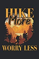 Hike More Work Less: Hiking Notebook Blank Dot Grid hike Journal dotted with dots 6x9 120 Pages Checklist Record Book Hiking Lovers Take Notes Gift Planner Paper Men Women Kids Christmas Gift for Hiker Nature Hiking Lover