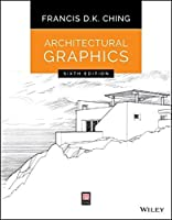 Architectural Graphics by Francis D. K. Ching(2015-04-06)