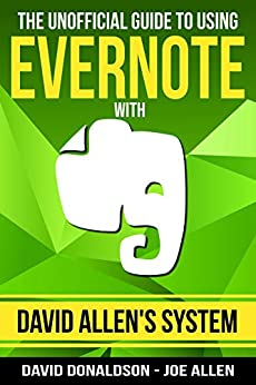 The Unofficial Guide to Using Evernote with David Allen's System by [Donaldson, David, Allen, Joe]