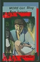 More Girl Blog from Tucson: A Novel