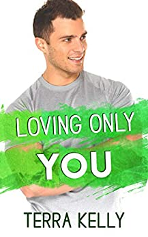 Loving Only You (The Winters Family Book 3) by [Kelly, Terra]