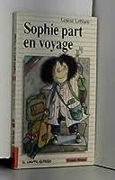 Sophie Part En Voyage (Premier Roman, 31)
