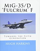 Mig-35/D 'fulcrum' F: Towards the Fifth Generation
