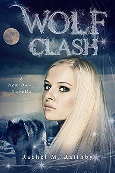 Wolf Clash (A New Dawn Novel Book 5) by [Raithby, Rachel M.]