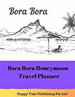 Bora Bora Honeymoon Travel Planner
