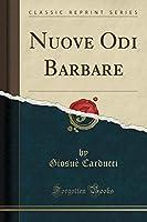 Nuove Odi Barbare (Classic Reprint)