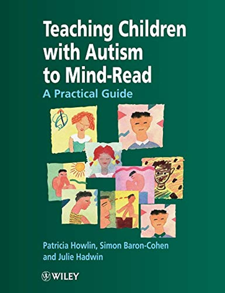 腸余剰一流Teaching Children with Autism to Mind-Read: A Practical Guide for Teachers and Parents