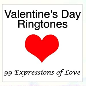 Valentine's Day Ringtones - 99 Expressions Of Love