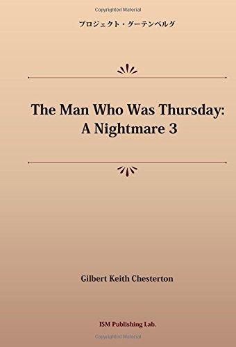 The Man Who Was Thursday: A Nightmare 3 (パブリックドメイン NDL所蔵古書POD)の詳細を見る