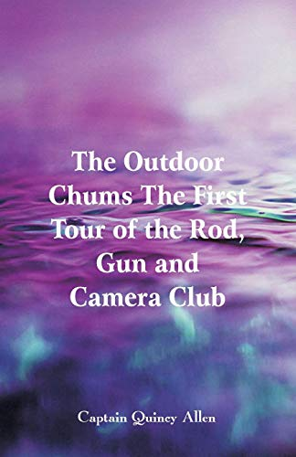 The Outdoor Chums the First To...
