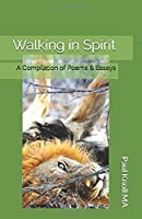 Walking in Spirit: A Compilation of Poems & Essays