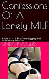 Confessions Of A Lonely MILF: Books 11 - 15:  First Time Dogging And More Hot Adventures (English Edition)