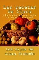 Las recetas de Clara: ?Quieres comer como en casa de mam?? (Spanish Edition) [並行輸入品]