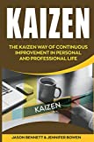 Kaizen: The Kaizen Way of Continuous Improvement in Personal and Professional life