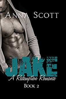 Jake (A Redemption Romance Book 2) by [Scott, Anna]