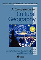 A Companion to Cultural Geography (Wiley Blackwell Companions to Geography)