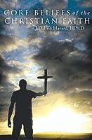 Core Beliefs of the Christian Faith