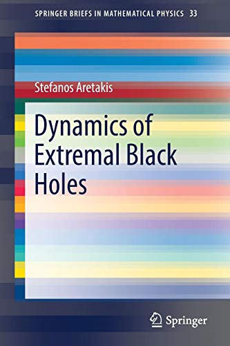 Dynamics of Extremal Black Holes (SpringerBriefs in Mathematical Physics)