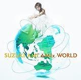 AMIx WORLD/鈴木亜美