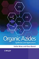 Organic Azides: Syntheses and Applications