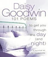 101 Poems to Get You Through the Day (and Night): A Survival Kit for Modern Life