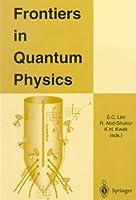 Frontiers of Quantum Physics