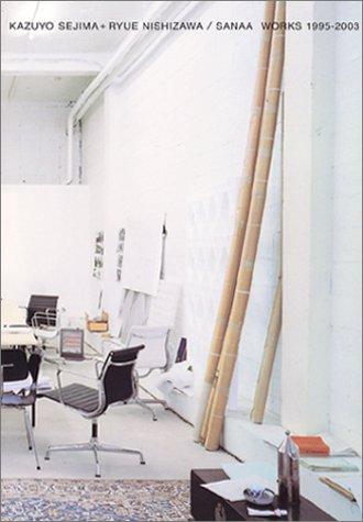 妹島和世+西沢立衛/SANAA―WORKS1995‐2003