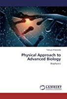 Physical Approach to Advanced Biology: Biophysics