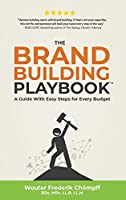The Brand Building Playbook: A Guide With Easy Steps for Every Budget (Business Playbooks)
